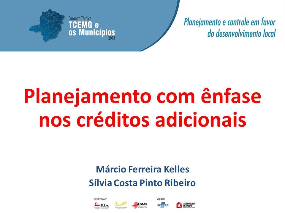 Planejamento com ênfase nos créditos adicionais Márcio Ferreira Kelles Sílvia Costa Pinto Ribeiro