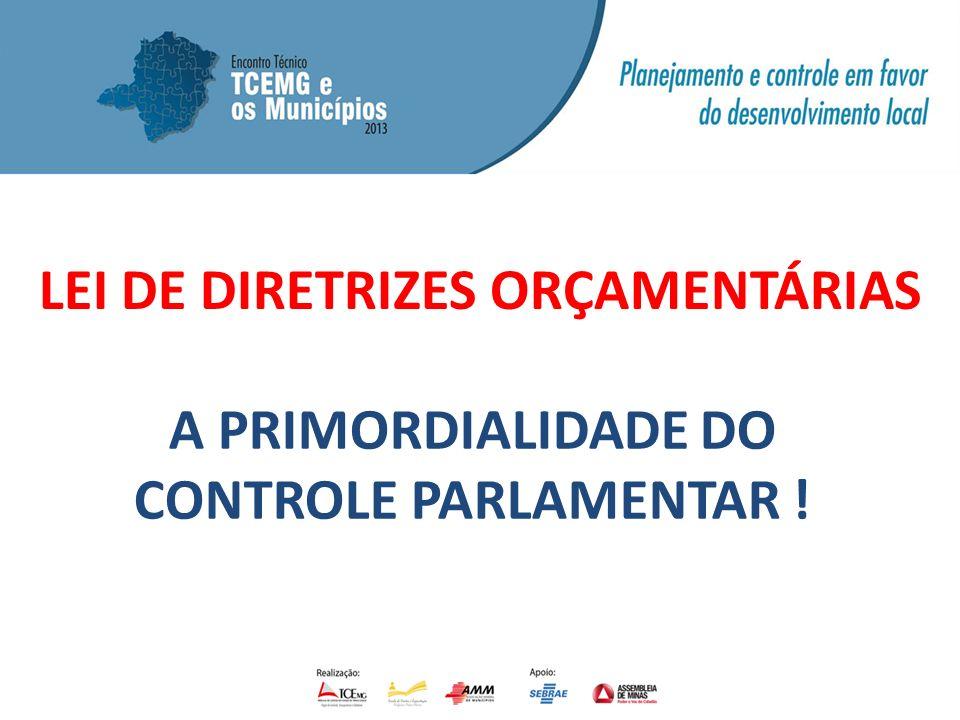 LEI DE DIRETRIZES ORÇAMENTÁRIAS A PRIMORDIALIDADE DO CONTROLE PARLAMENTAR !