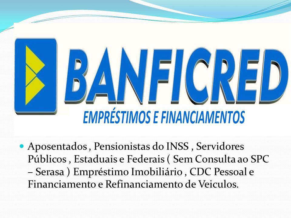 Parceiros Bradesco Itaú – Unibanco BMG Bonsucesso E outros.