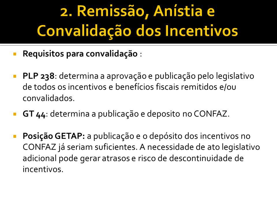 Requisitos para convalidação : PLP 238: determina a aprovação e publicação pelo legislativo de todos os incentivos e benefícios fiscais remitidos e/ou