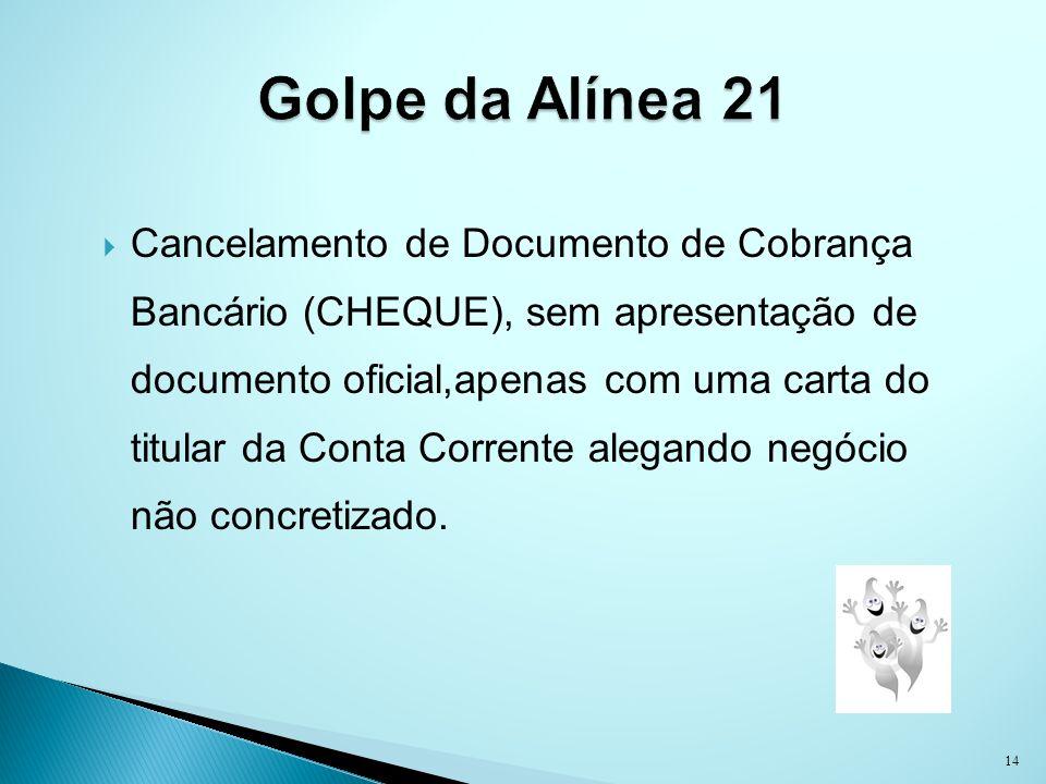 Cancelamento de Documento de Cobrança Bancário (CHEQUE), sem apresentação de documento oficial,apenas com uma carta do titular da Conta Corrente alega