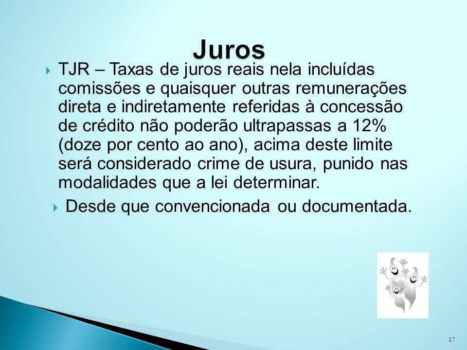TJR – Taxas de juros reais nela incluídas comissões e quaisquer outras remunerações direta e indiretamente referidas à concessão de crédito não poderã
