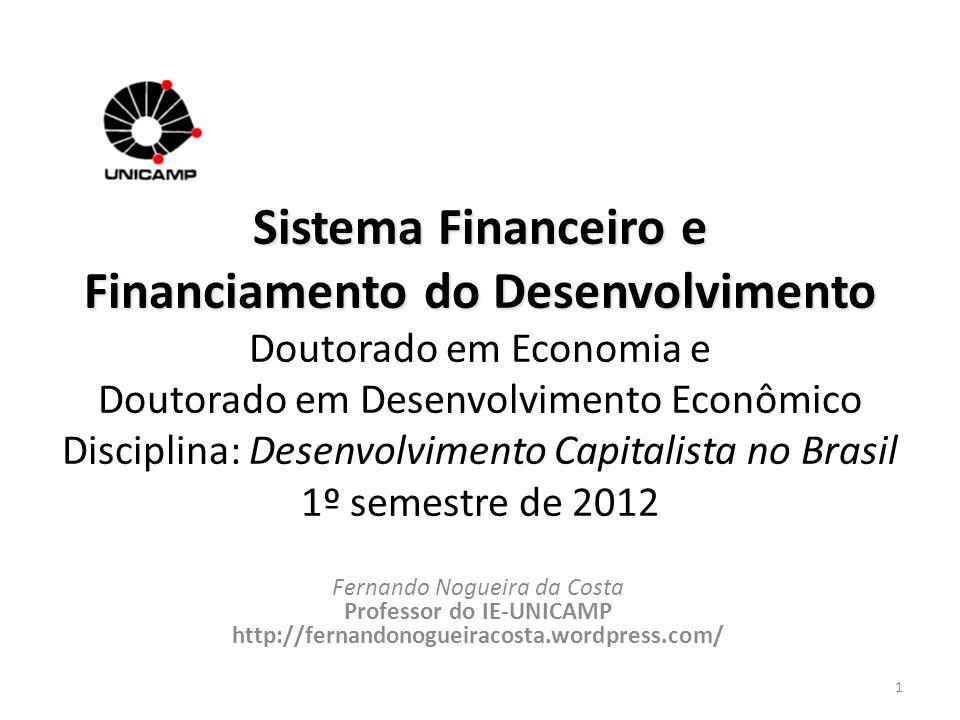 Sistema Financeiro e Financiamento do Desenvolvimento Sistema Financeiro e Financiamento do Desenvolvimento Doutorado em Economia e Doutorado em Desen