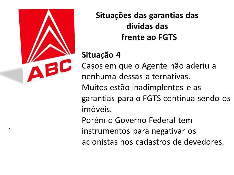 Situações das garantias das dívidas das frente ao FGTS Nessa situação existem casos de agentes que mantiveram a sua condição de devedor, tendo o munic