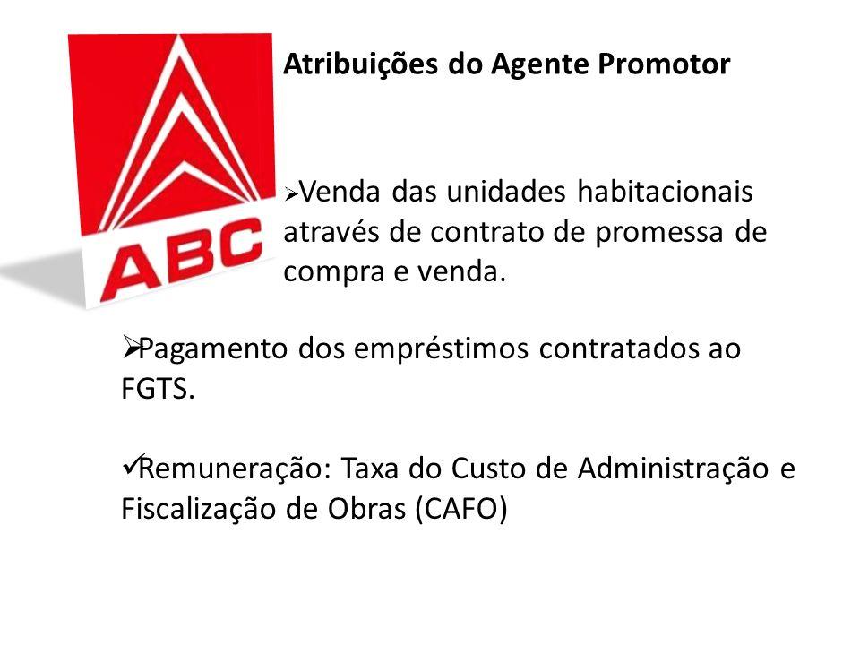 Atribuições do Agente Promotor Venda das unidades habitacionais através de contrato de promessa de compra e venda.