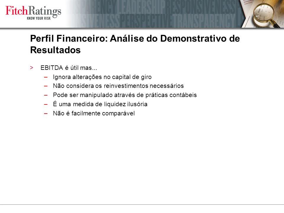 Perfil Financeiro: Análise do Demonstrativo de Resultados >EBITDA é útil mas...