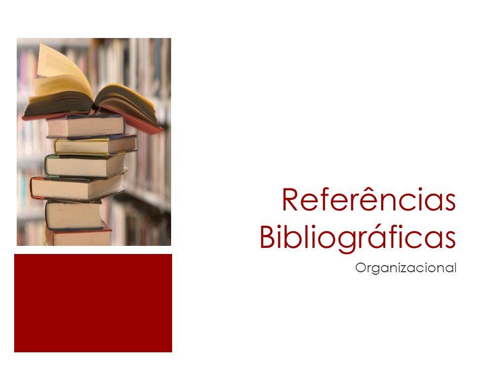 Referências Bibliográficas Organizacional