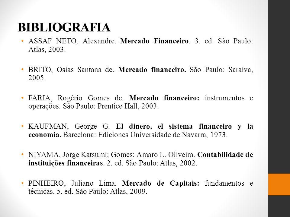 BIBLIOGRAFIA ASSAF NETO, Alexandre.Mercado Financeiro.