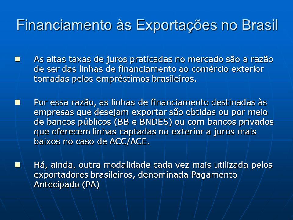 Financiamento às Exportações no Brasil As altas taxas de juros praticadas no mercado são a razão de ser das linhas de financiamento ao comércio exteri