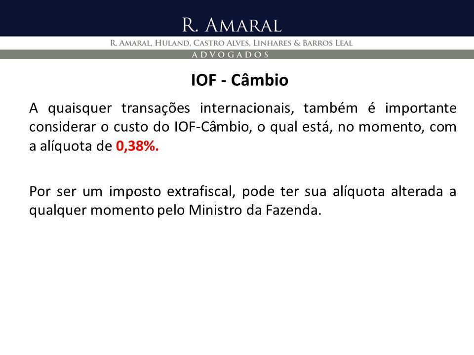 IOF - Câmbio A quaisquer transações internacionais, também é importante considerar o custo do IOF-Câmbio, o qual está, no momento, com a alíquota de 0