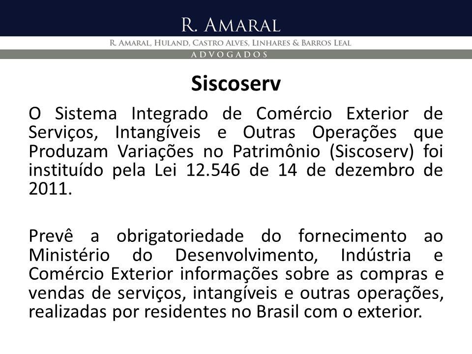 Siscoserv O Sistema Integrado de Comércio Exterior de Serviços, Intangíveis e Outras Operações que Produzam Variações no Patrimônio (Siscoserv) foi in