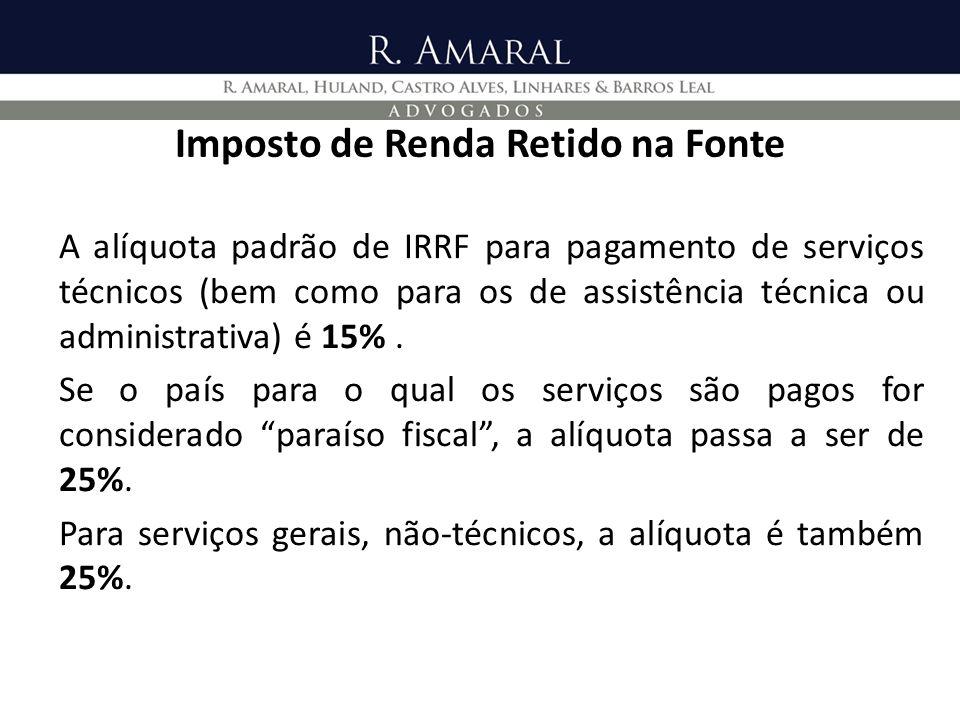 Imposto de Renda Retido na Fonte A alíquota padrão de IRRF para pagamento de serviços técnicos (bem como para os de assistência técnica ou administrat