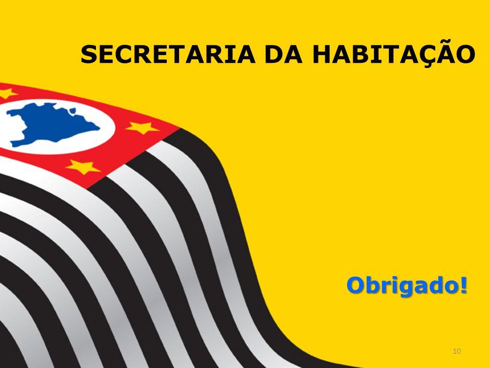 SECRETARIA DA HABITAÇÃO Obrigado! 10