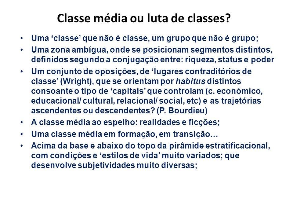 Classe média ou luta de classes? Uma classe que não é classe, um grupo que não é grupo; Uma zona ambígua, onde se posicionam segmentos distintos, defi