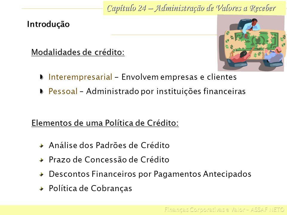 Modalidades de crédito: Interempresarial - Envolvem empresas e clientes Pessoal – Administrado por instituições financeiras Elementos de uma Política