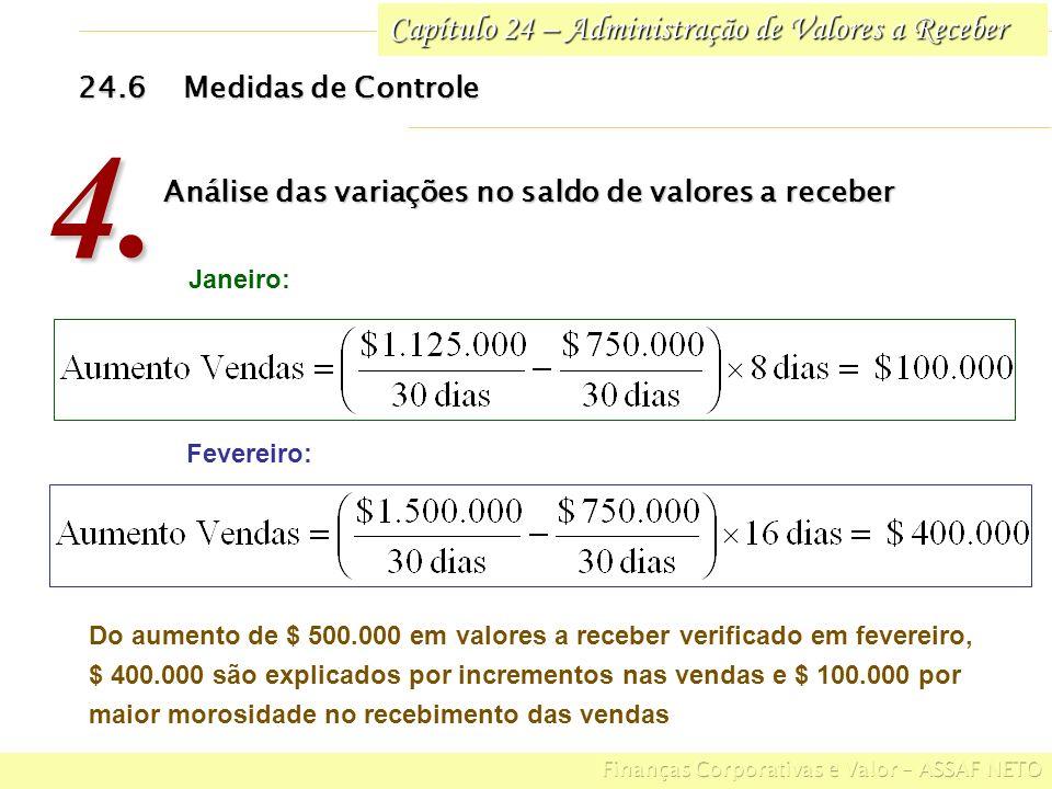 Capítulo 24 – Administração de Valores a Receber 24.6Medidas de Controle 4. Análise das variações no saldo de valores a receber Do aumento de $ 500.00