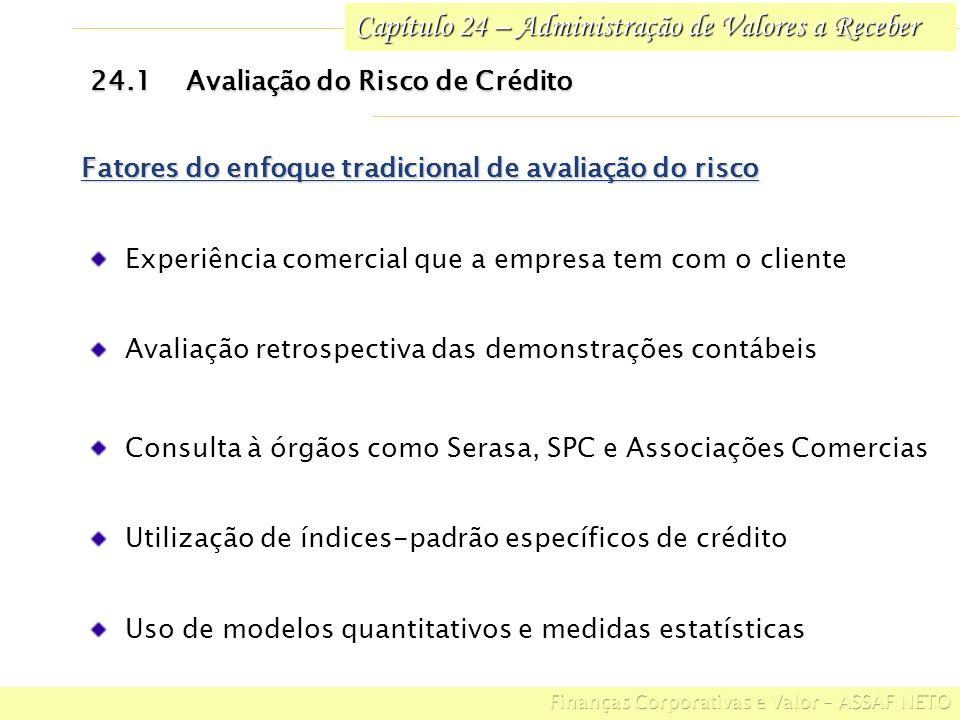 Capítulo 24 – Administração de Valores a Receber 24.1Avaliação do Risco de Crédito Fatores do enfoque tradicional de avaliação do risco Experiência co