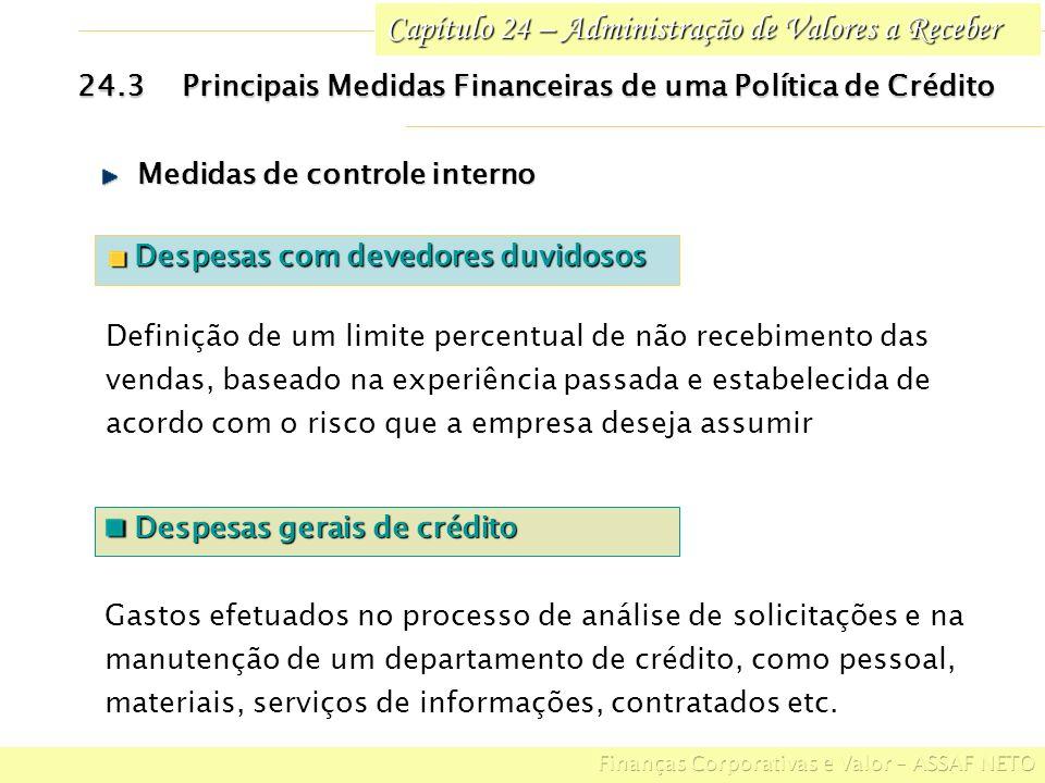 Capítulo 24 – Administração de Valores a Receber 24.3Principais Medidas Financeiras de uma Política de Crédito Despesas com devedores duvidosos Despes