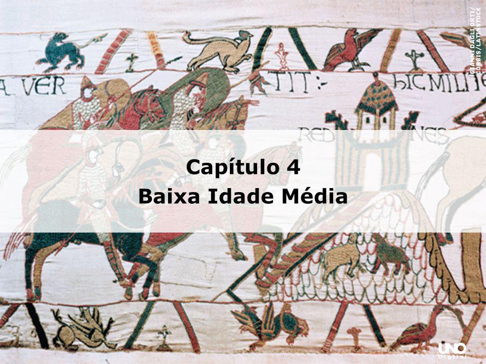 GIANNI DAGLI ORTI/ CORBIS/LATINSTOCK Capítulo 4 Baixa Idade Média