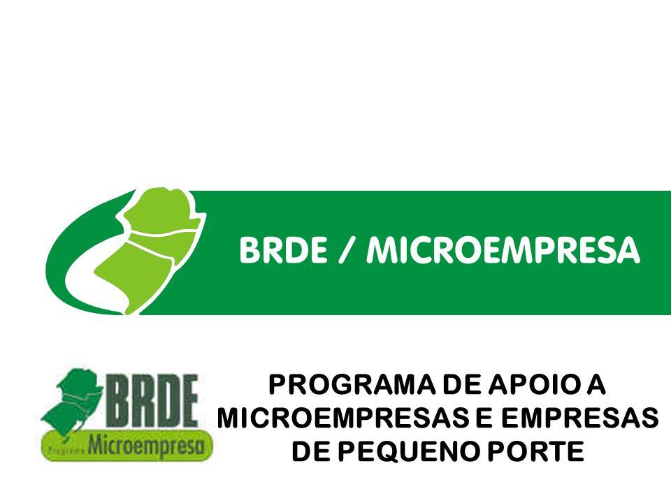 BRDE / MICROEMPRESA PROGRAMA DE APOIO A MICROEMPRESAS E EMPRESAS DE PEQUENO PORTE