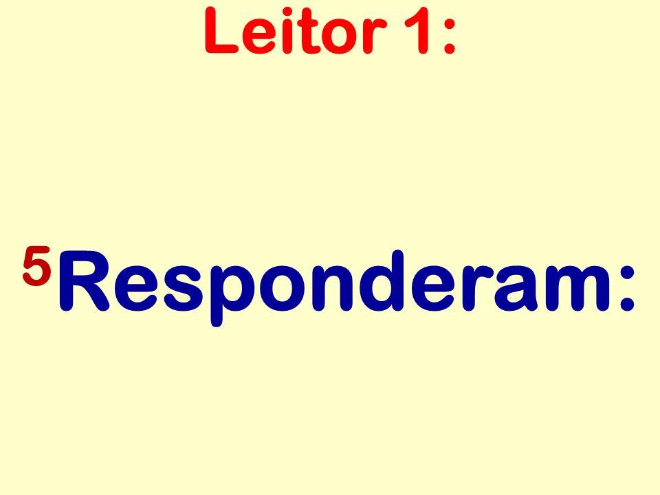 5 Responderam: Leitor 1:
