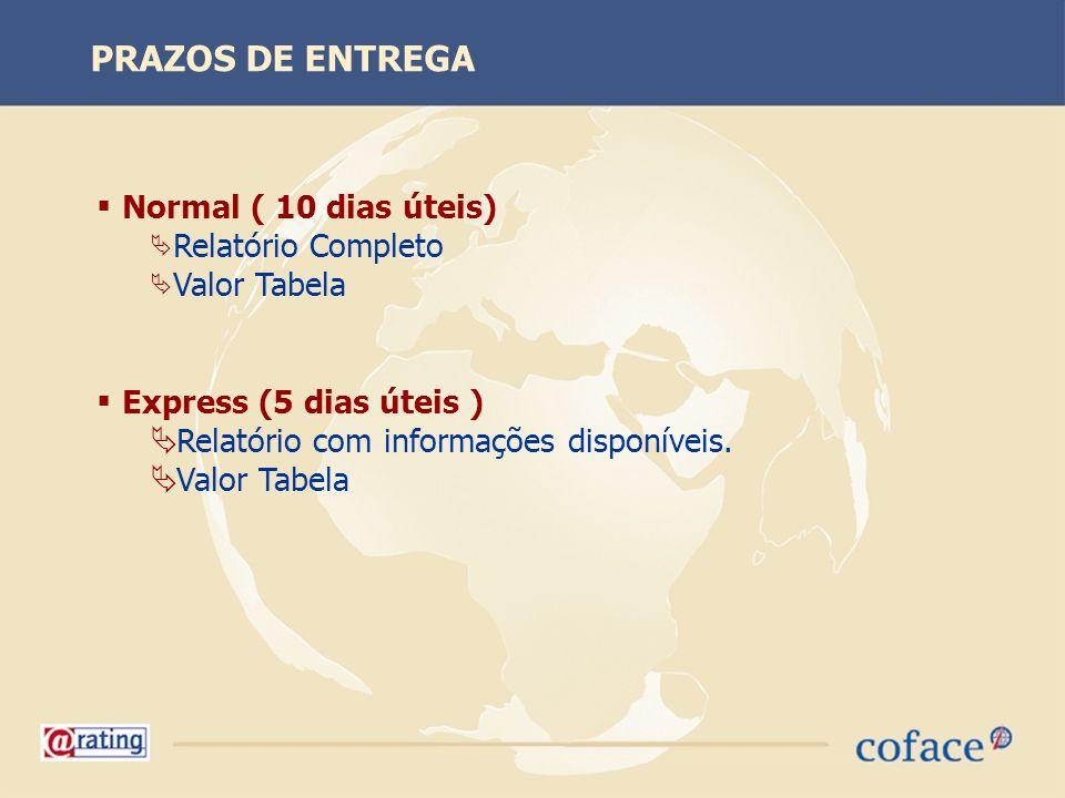 Normal ( 10 dias úteis) Relatório Completo Valor Tabela Express (5 dias úteis ) Relatório com informações disponíveis. Valor Tabela PRAZOS DE ENTREGA