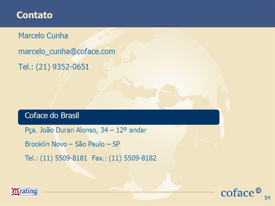 54 Contato Coface do Brasil Pça. João Duran Alonso, 34 – 12º andar Brooklin Novo – São Paulo – SP Tel.: (11) 5509-8181 Fax.: (11) 5509-8182 Marcelo Cu