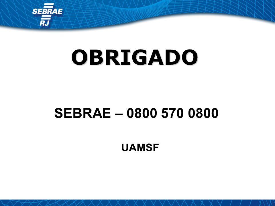 OBRIGADO OBRIGADO SEBRAE – 0800 570 0800 UAMSF