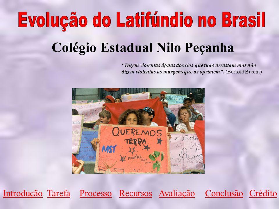 Introdução Um dos maiores problemas do Brasil na atualidade é a intensa presença do latifúndio.