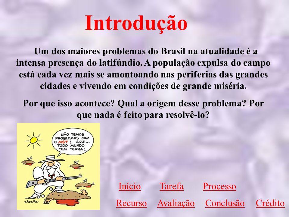 Introdução Um dos maiores problemas do Brasil na atualidade é a intensa presença do latifúndio. A população expulsa do campo está cada vez mais se amo