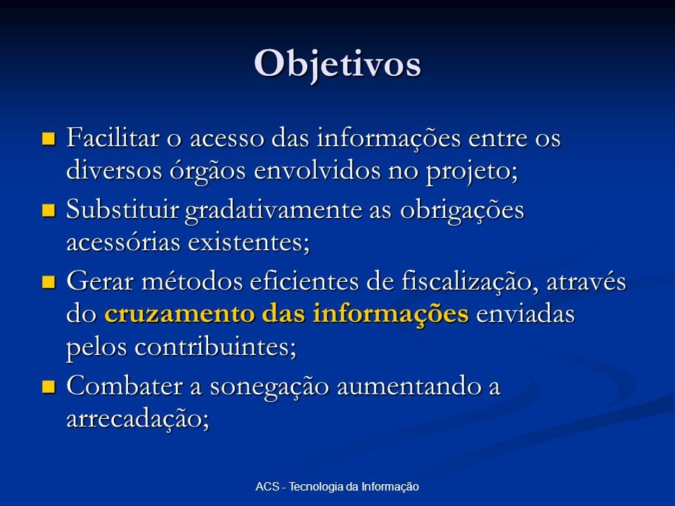 Objetivos Facilitar o acesso das informações entre os diversos órgãos envolvidos no projeto; Facilitar o acesso das informações entre os diversos órgã