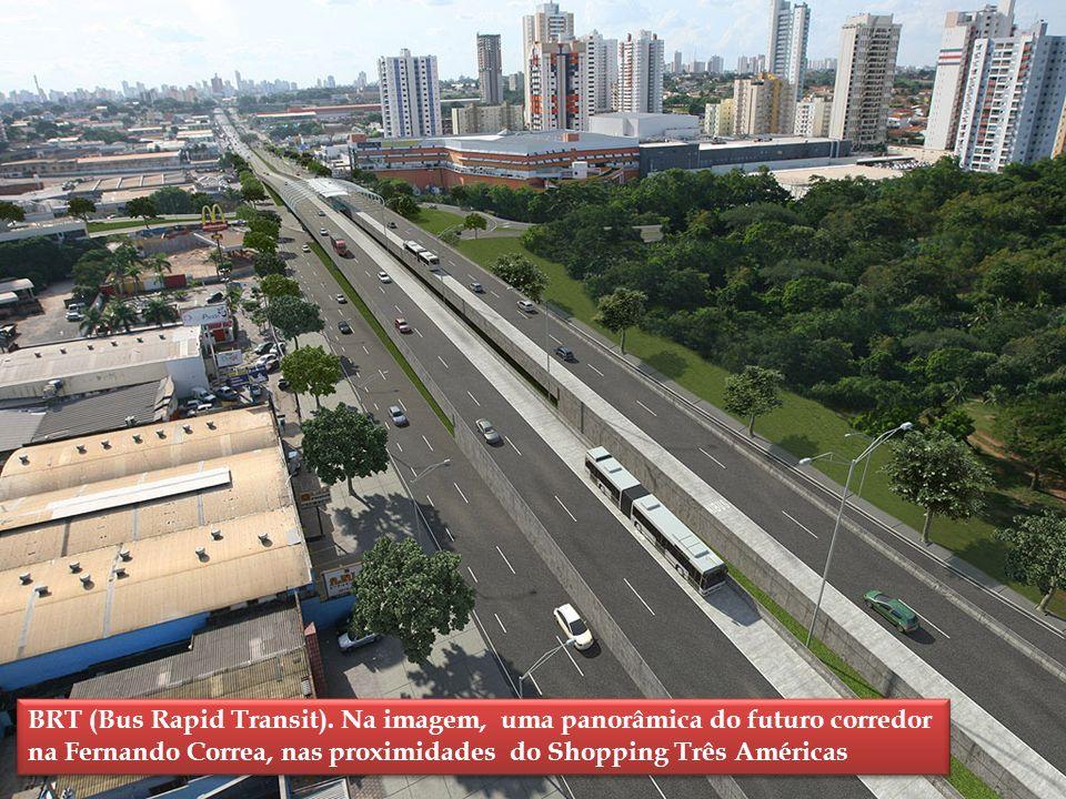BRT (Bus Rapid Transit). Na imagem, uma panorâmica do futuro corredor na Fernando Correa, nas proximidades do Shopping Três Américas