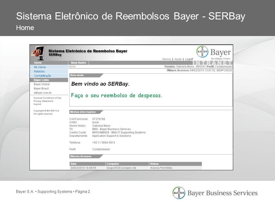 Bayer S.A. Supporting Systems Página 2 Sistema Eletrônico de Reembolsos Bayer - SERBay Home