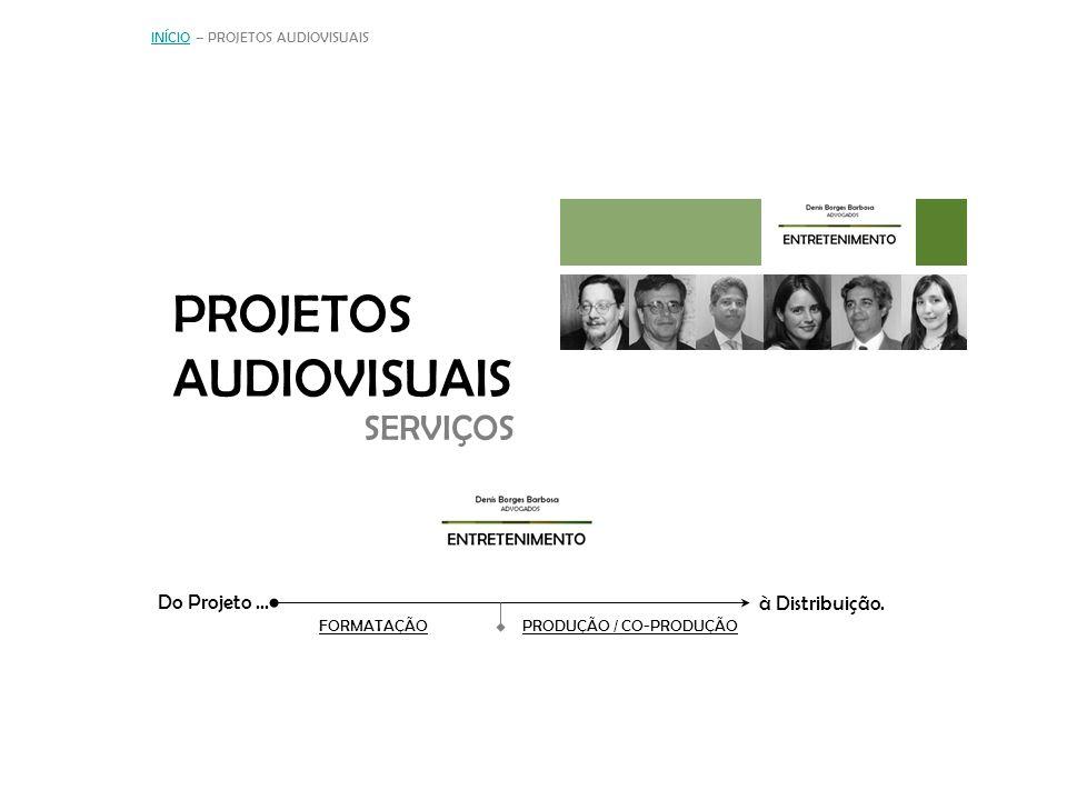 PROJETOS AUDIOVISUAIS Do Projeto...à Distribuição.