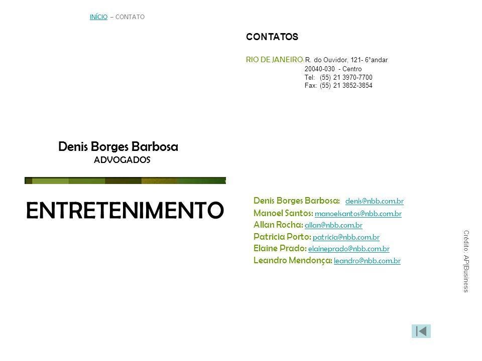 INÍCIOINÍCIO – CONTATO Denis Borges Barbosa ADVOGADOS ENTRETENIMENTO RIO DE JANEIRO : R.