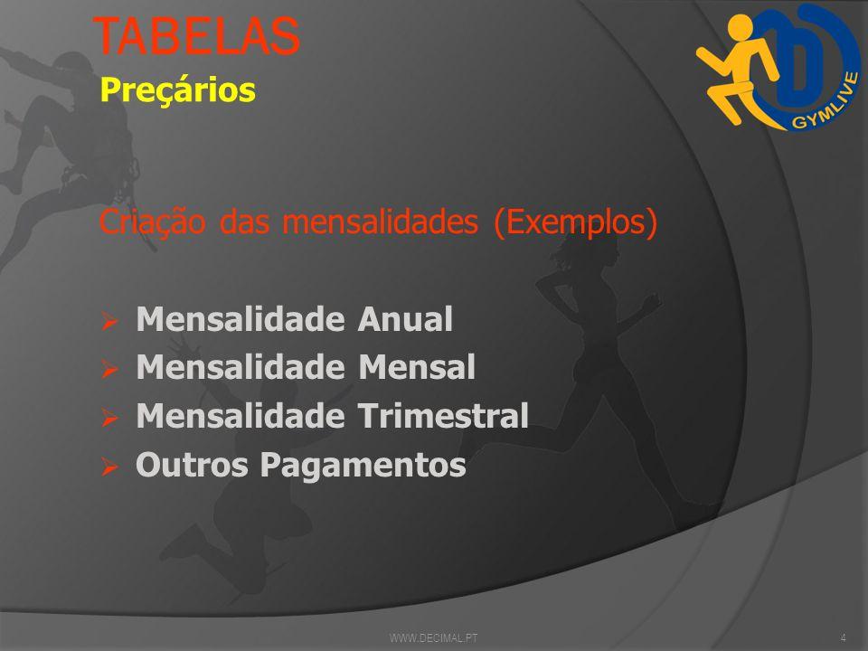 TABELAS Criação dos vários tipos de serviço no ginásio Possibilidade de aplicar um desconto no serviço Iva e Taxa visualizável Criação Ilimitada de se