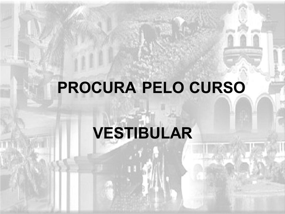 PROCURA PELO CURSO VESTIBULAR