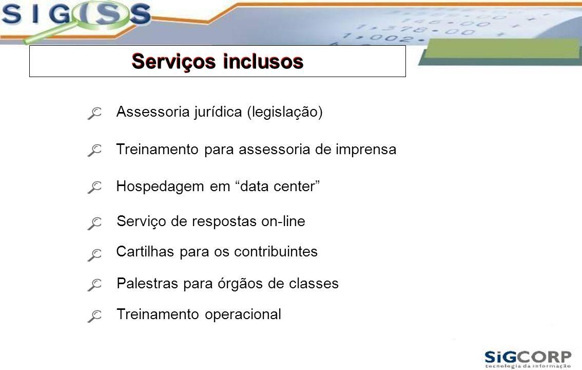 Serviços inclusos Treinamento para assessoria de imprensa Hospedagem em data center Serviço de respostas on-line Assessoria jurídica (legislação) Cart