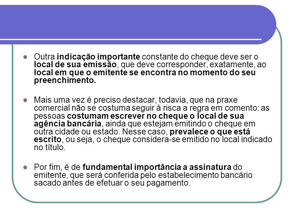 ALGUMAS CARACTERÍSTICAS IMPORTANTES DO CHEQUE Não há limite de endossos nos títulos de crédito.