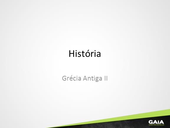 História Grécia Antiga II