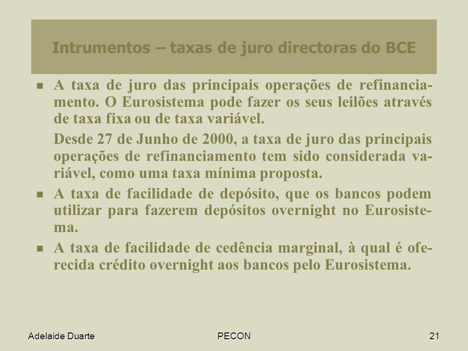 Adelaide DuartePECON21 Intrumentos – taxas de juro directoras do BCE A taxa de juro das principais operações de refinancia- mento.