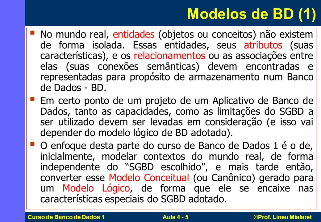 Curso de Banco de Dados 1 Aula 4 - 6 ©Prof.