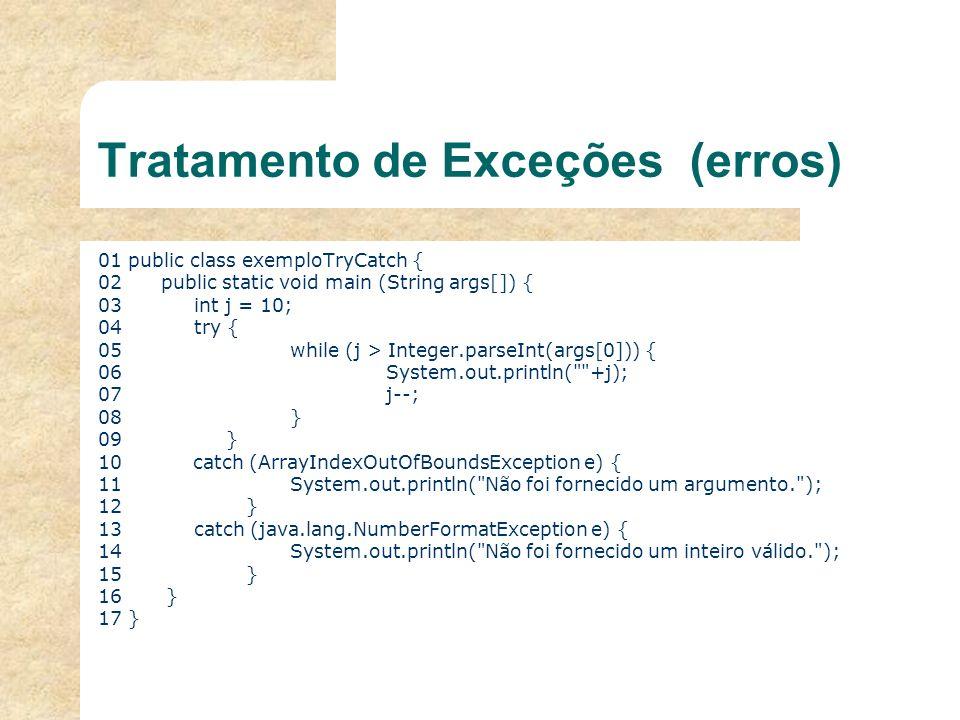 Tratamento de Exceções (erros) try { diretiva_normal; //trecho de código monitorado } catch (exception1) { diretiva_de_tratamento_de erro1; } finally { diretiva_independente_de_erro; }