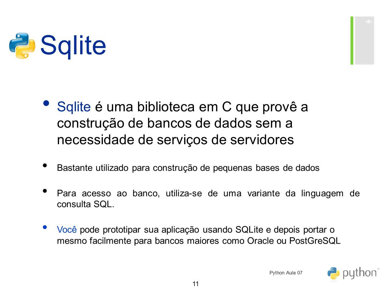 11 Sqlite Sqlite é uma biblioteca em C que provê a construção de bancos de dados sem a necessidade de serviços de servidores Bastante utilizado para c