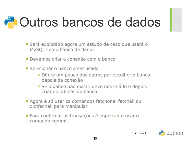 30 Outros bancos de dados Python Aula 07