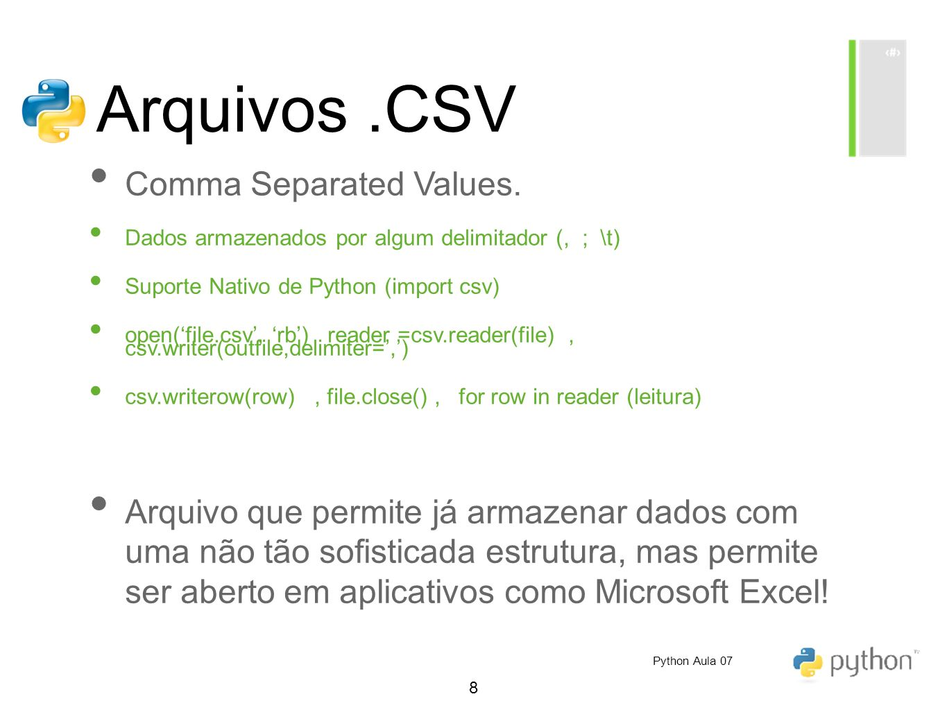 8 Arquivos.CSV Comma Separated Values.