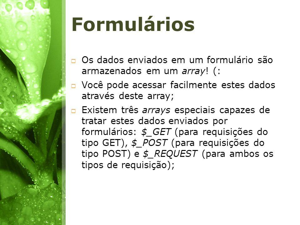 Os dados enviados em um formulário são armazenados em um array! (: Você pode acessar facilmente estes dados através deste array; Existem três arrays e
