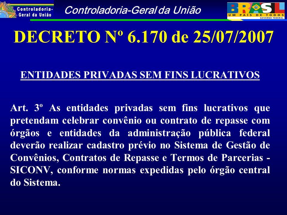 Controladoria-Geral da União DECRETO Nº 6.170 de 25/07/2007 ENTIDADES PRIVADAS SEM FINS LUCRATIVOS Art.