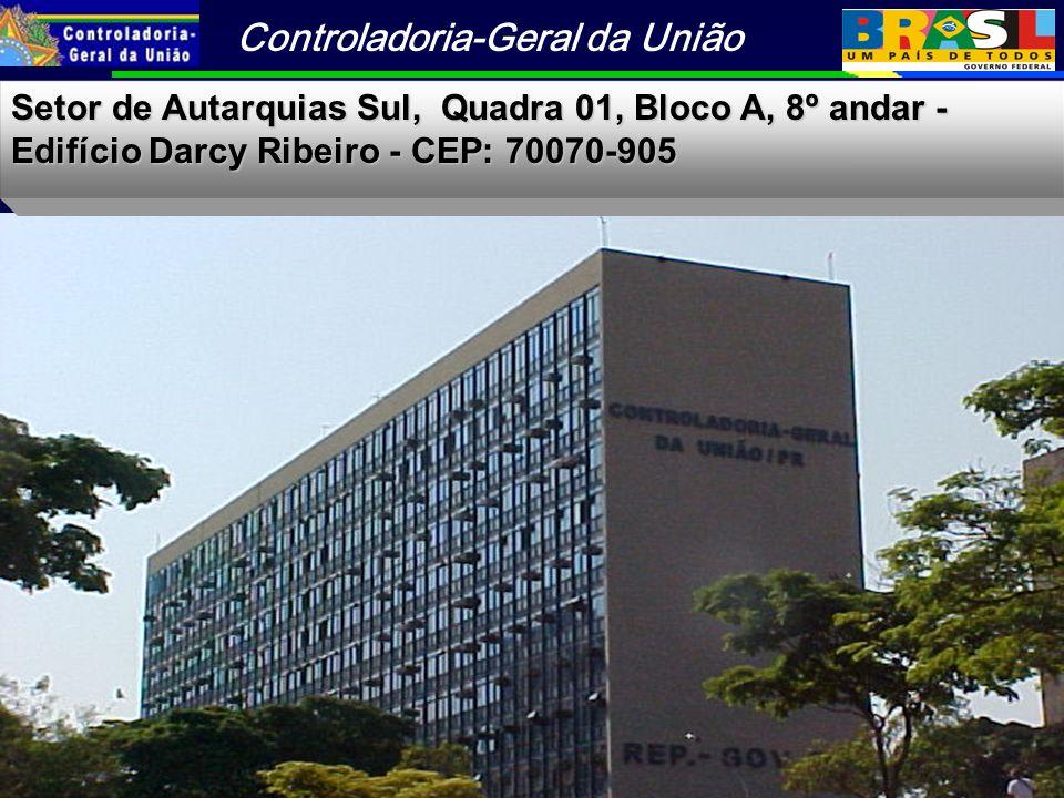 Controladoria-Geral da União Setor de Autarquias Sul, Quadra 01, Bloco A, 8º andar - Edifício Darcy Ribeiro - CEP: 70070-905 http://www.presidencia.gov.br/cgu/cgu@planalto.gov.br