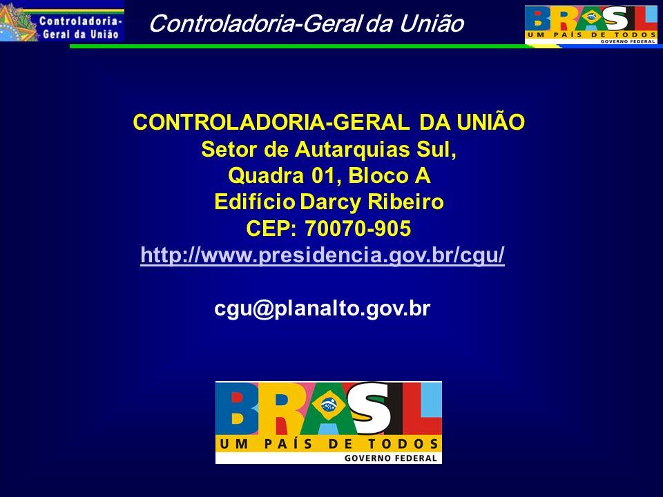 Controladoria-Geral da União CONTROLADORIA-GERAL DA UNIÃO Setor de Autarquias Sul, Quadra 01, Bloco A Edifício Darcy Ribeiro CEP: 70070-905 http://www.presidencia.gov.br/cgu/ cgu@planalto.gov.br